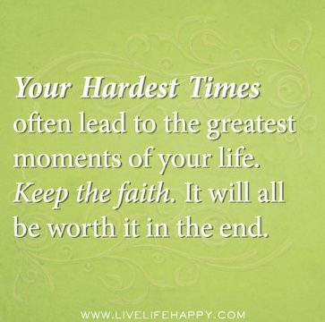your hardest times